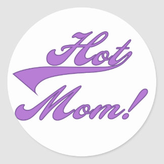 Hot  Mom T-shirts and Gifts Classic Round Sticker