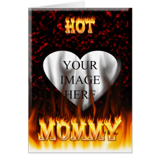 Hot Mommy fire and red marble heart Card