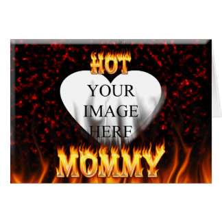 Hot Mommy fire and red marble heart Greeting Card