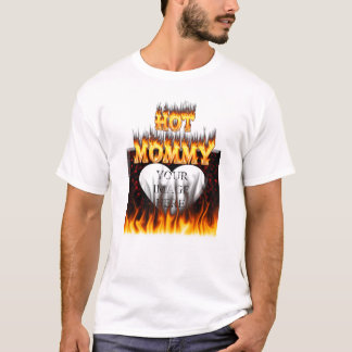 Hot Mommy fire and red marble heart T-Shirt