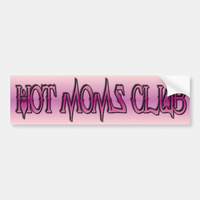 hot moms club bumper sticker