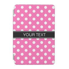 Hot Pink #2 White Polka Dots #2 Black Monogram Ipad Mini Cover at Zazzle
