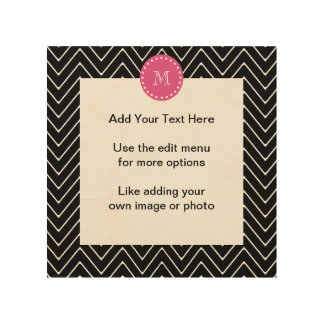 Hot Pink, Black and White Chevron   Your Monogram Wood Wall Art