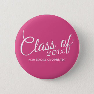 Hot Pink - Class of with Custom Year & High School Button