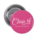 Hot Pink - Class of with Custom Year & High School Pinback Button