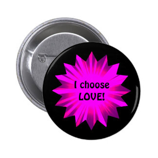 Hot pink colored | I choose love Pinback Button
