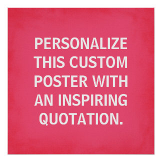 Hot Pink Custom Quote Poster, inspirational Poster