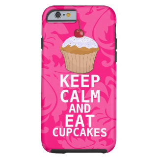 Hot Pink Damask KEEP CALM AND Eat Cupcakes Tough iPhone 6 Case