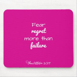 "Hot pink ""Fear regret more than failure"" mousepad"