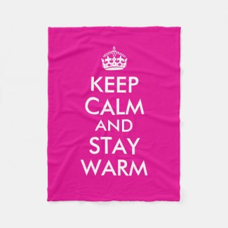 Hot Pink Fleece Blanket Keep Calm and Stay Warm