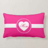 Hot Pink Heart Mom Throw Pillow Mothers Day Gifts