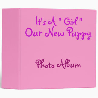 """Hot Pink """"It's A Girl"""", Our New Puppy Photo Binder"""