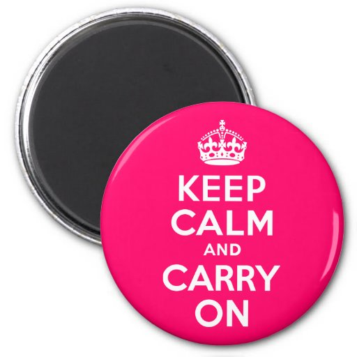 Hot Pink Keep Calm and Carry On 2 Inch Round Magnet