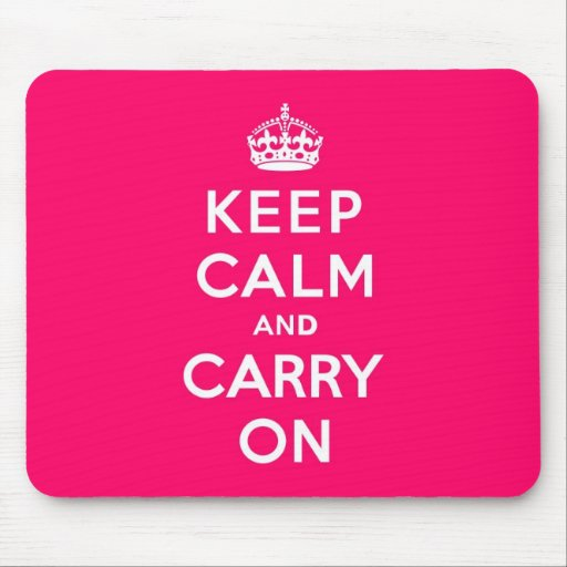 Hot Pink Keep Calm and Carry On Mousepad