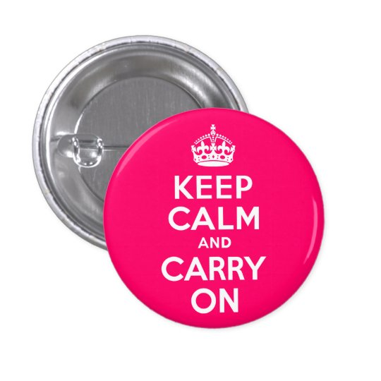 Hot Pink Keep Calm and Carry On Pinback Button
