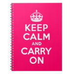 Hot Pink Keep Calm and Carry On Spiral Notebook