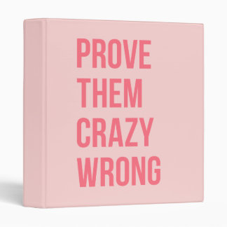 Hot Pink Prove Them Inspirational Work Quotes Bold 3 Ring Binder