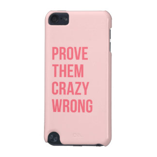 Hot Pink Prove Them Inspirational Work Quotes Bold iPod Touch 5G Case