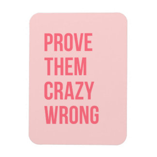 Hot Pink Prove Them Inspirational Work Quotes Bold Magnet