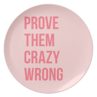 Hot Pink Prove Them Inspirational Work Quotes Bold Melamine Plate