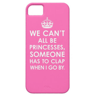 Hot Pink We Can't All Be Princesses iPhone 5 Case