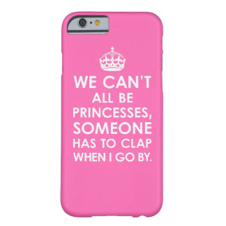 Hot Pink We Can't All Be Princesses iPhone 6 case iPhone 6 Case