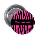 Hot pink zebra stripes add your text 2 inch round button
