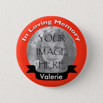 Hot Red Custom Photo In Loving Memory Button