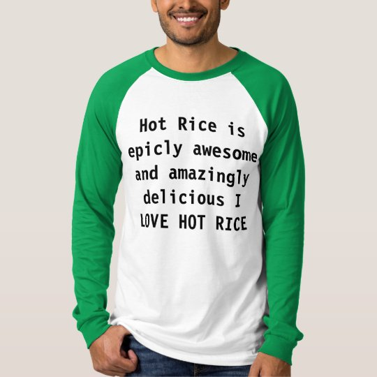 Hot Rice is epicly awesome and amazingly delicious T-Shirt