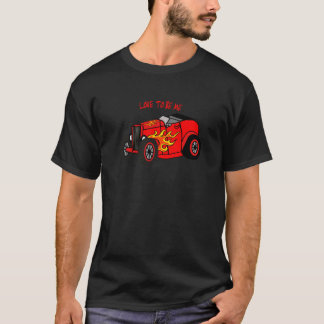 HOT ROD -- LOVE TO BE ME.png T-Shirt