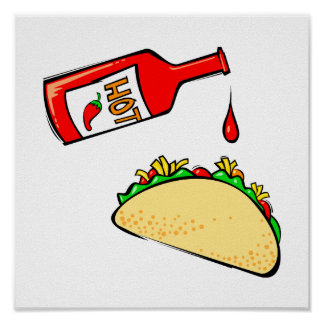 Hot sauce dripping on taco poster