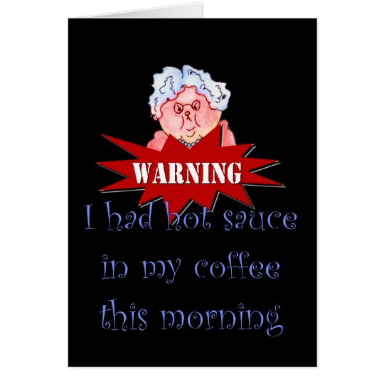 Hot Sauce in My Coffee Humor Funny Maw Card