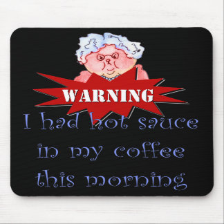Hot Sauce in My Coffee Humor Funny Maw Mousepad