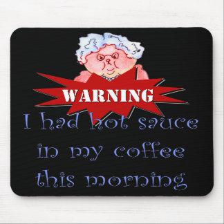 Hot Sauce in My Coffee Humor Funny Maw Mousepad
