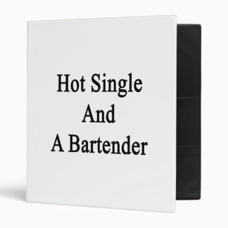 Hot Single And A Bartender 3 Ring Binder