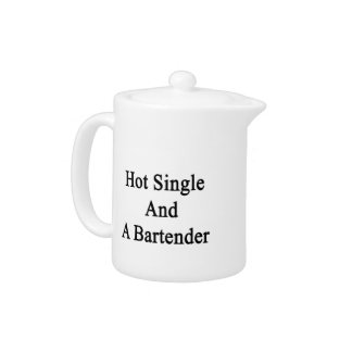 Hot Single And A Bartender Teapot