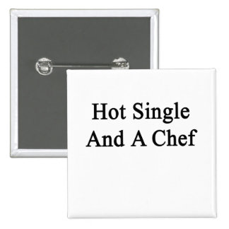 Hot Single And A Chef Pinback Button