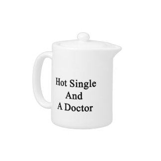 Hot Single And A Doctor Teapot