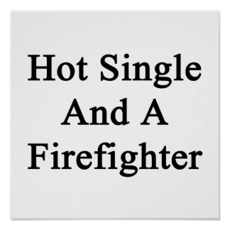 Hot Single And A Firefighter Poster
