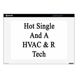 "Hot Single And A HVAC R Tech 15"" Laptop Skins"