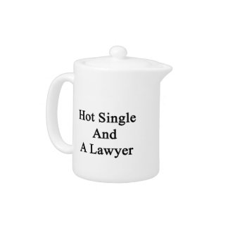 Hot Single And A Lawyer Teapot