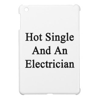 Hot Single And An Electrician iPad Mini Covers