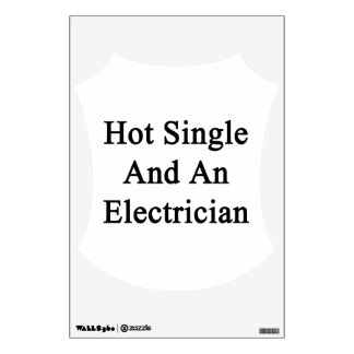 Hot Single And An Electrician Wall Decal
