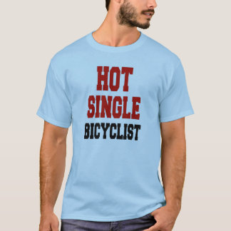 Hot Single Bicyclist T-Shirt