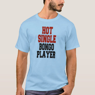 Hot Single Bongo Player T-Shirt