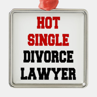 Hot Single Divorce Lawyer Metal Ornament