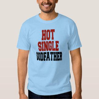 Hot Single Godfather T Shirts