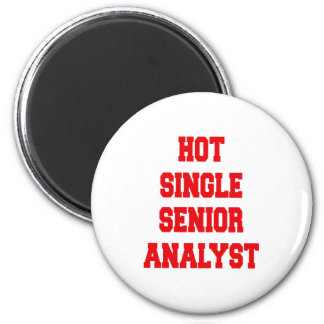Hot Single Senior Analyst Magnet