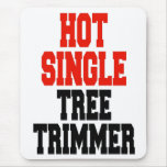 Hot Single Tree Trimmer Mousepads