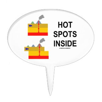 Hot Spots Inside (Geology Volcanology Attitude) Cake Toppers